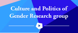 Culture and Politics of Gender Research Group