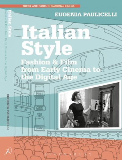 Italian Style_Fashion & Film from Early Cinema to the Digital Age
